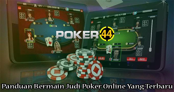 Panduan Bermain Judi Poker Online Yang Terbaru